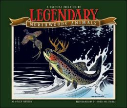 Legendary Northwoods Animals: A Fabricated Field Guide