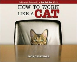 2009 How to Work Like a Cat Wall Calendar