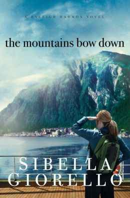 The Mountains Bow Down (Raleigh Harmon Series #4)