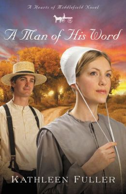 A Man of His Word (Hearts of Middlefield Series #1)