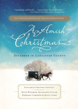 An Amish Christmas: December in Lancaster County - Four Amish Christmas Novellas
