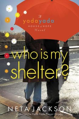 Who Is My Shelter? (Yada Yada House of Hope Series #4)