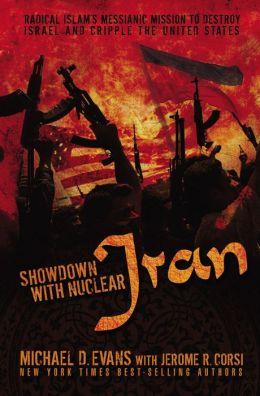 Showdown with Nuclear Iran: Radical Islam's Messianic Mission to Destroy Israel and Cripple the United States