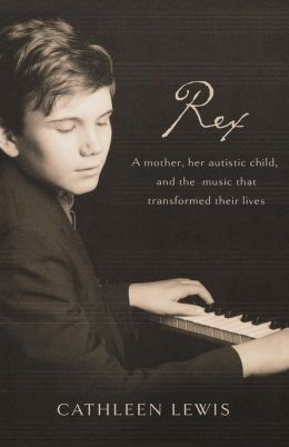 Rex: A Mother, Her Autistic Child, and the Music that Transformed Their Lives