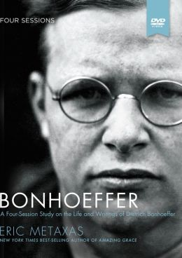 Bonhoeffer Study Guide with DVD: A Four-Session Study on the Life and Writings of Dietrich Bonhoeffer