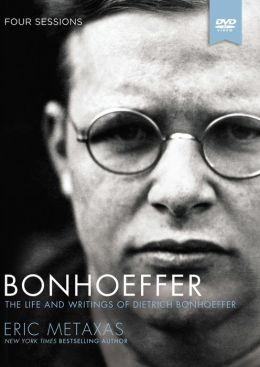 Bonhoeffer: A DVD Study: A Four-Session Study on the Life and Writings of Dietrich Bonhoeffer