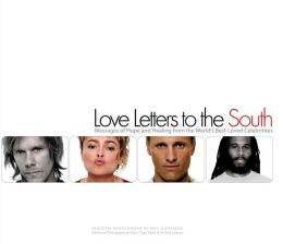 Love Letters to the South: Messages of Hope and Healing from the World's Best Loved Celebrities