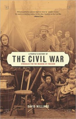 People's History of the Civil War: Struggles for the Meaning of Freedom