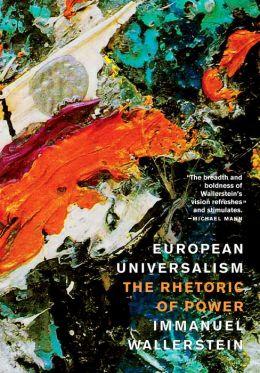 European Universalism: The Rhetoric of Power