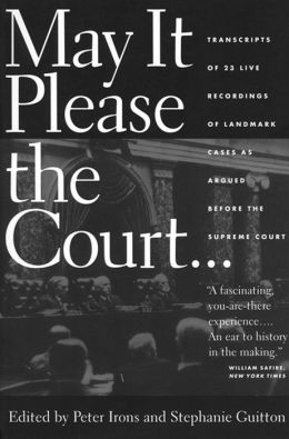 May It Please the Court: Transcripts of 23 Live Recordings of Landmark Cases as Argued Before the Supreme Court (with MP3 Audio CDs)