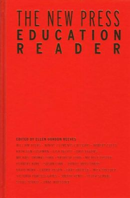 New Press Education Reader: Leading Educators Speak Out