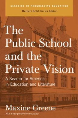 Public School and the Private Vision: A Search for America in Education and Literature