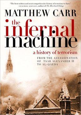 Infernal Machine: A History of Terrorism