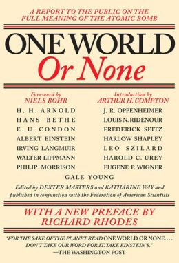 One World or None: A Report to the Public on the Full Meaning of the Atomic Bomb