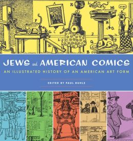 Jews in American Comics: An Illustrated History of an American Art Form