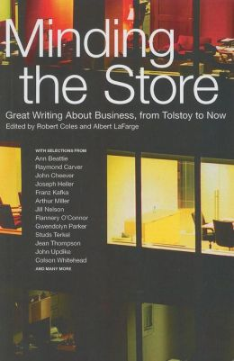Minding the Store: Great Writing About Business, from Tolstoy to Now