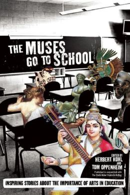 The Muses Go to School: Conversations about the Necessity of Arts in Education