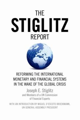 The Stiglitz Report: Reforming the International Monetary and Financial Systems in the Wake of the Global Crisis