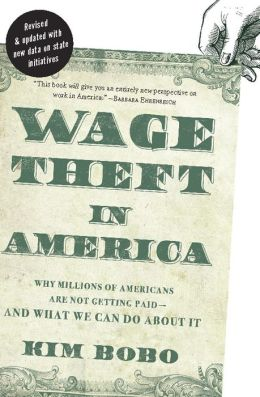 Wage Theft in America: Why Millions of Working Americans Are Not Getting Paid--And What We Can Do About It