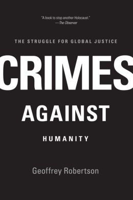 Crimes Against Humanity: The Struggle for Global Justice