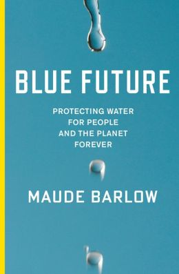 Blue Future: Protecting Water for People and the Planet Forever