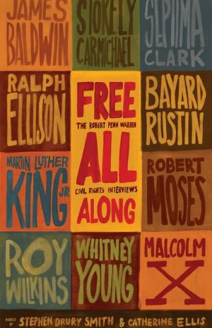 Free All Along: The Robert Penn Warren Civil Rights Interviews