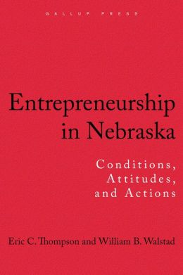 Entrepreneurship in Nebraska: Conditions, Attitudes, and Actions