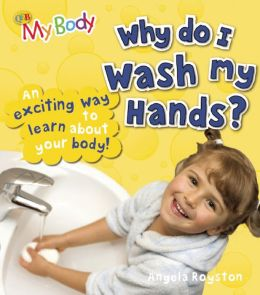Why Do I Wash My Hands?