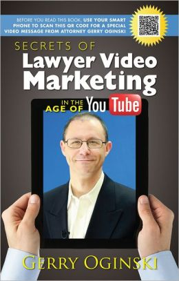 Secrets of Lawyer Video Marketing in the Age of You Tube