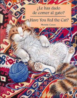 Has Dado de Comer Al Gato?: Have You Fed the Cat?