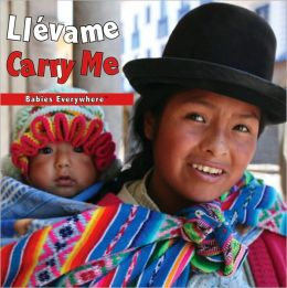 Llévame/Carry Me (Babies Everywhere Series)