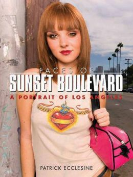 Faces of Sunset Boulevard: A Portrait of Los Angeles