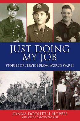 Just Doing My Job: Stories of Service from World War II