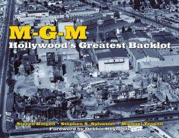 MGM: Hollywood's Greatest Backlot
