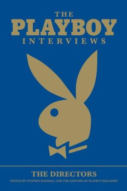 The Playboy Interviews: The Directors
