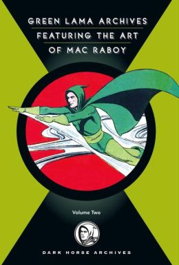 The Complete Green Lama, Volume 2: Featuring the Art of Mac Raboy