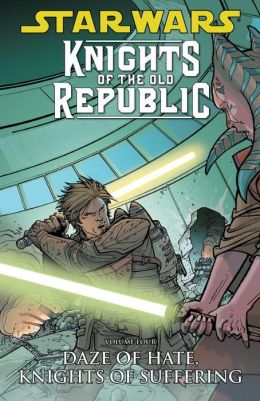 Star Wars Knights of the Old Republic, Volume 4: Daze of Hate, Knights of Suffering