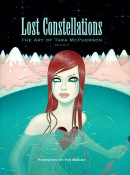 Lost Constellations: The Art of Tara McPherson, Volume 2