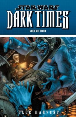 Star Wars Dark Times, Volume 4: Blue Harvest