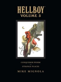 Hellboy Library Edition, Volume 3: Conqueror Worm and Strange Places