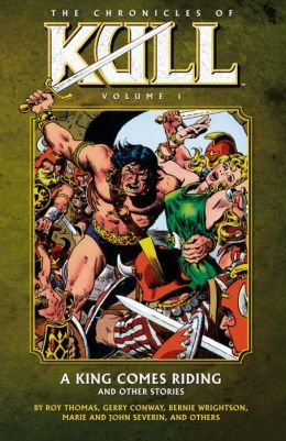 The Chronicles of Kull, Volume 1: A King Comes Riding and Other Stories