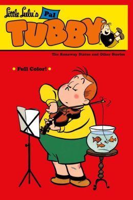 Little Lulu's Pal Tubby, Volume 2: The Runaway Statue and Other Stories