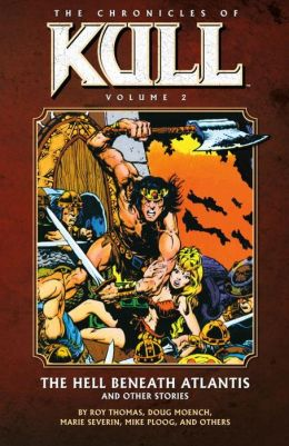 The Chronicles of Kull, Volume 2: The Hell Beneath Atlantis and Other Stories