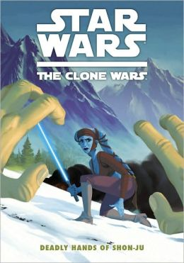 Star Wars The Clone Wars: Deadly Hands of Shon-Ju
