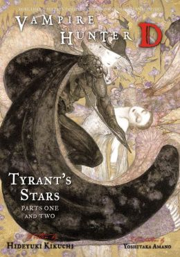 Vampire Hunter D, Volume 16: Tyrant's Stars, Parts 1 and 2