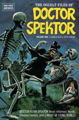 The Occult Files of Doctor Spektor Archives, Volume 1