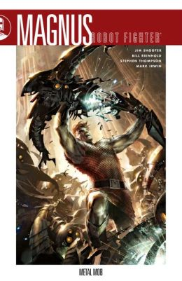 Magnus, Robot Fighter, Volume 1