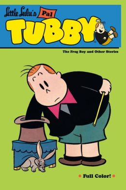 Little Lulu's Pal Tubby, Volume 3: The Frog Boy and Other Stories