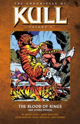 Chronicles of Kull, Volume 4: The Blood of Kings and Other Stories