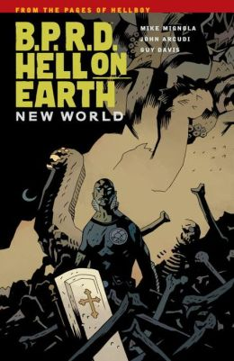 B.P.R.D. Hell on Earth, Volume 1: New World